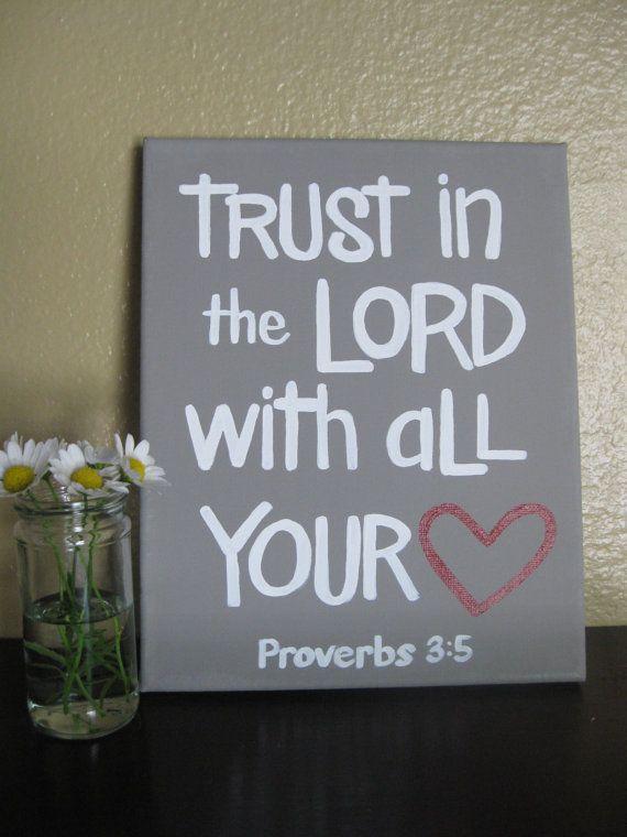 Proverbs 3:5.