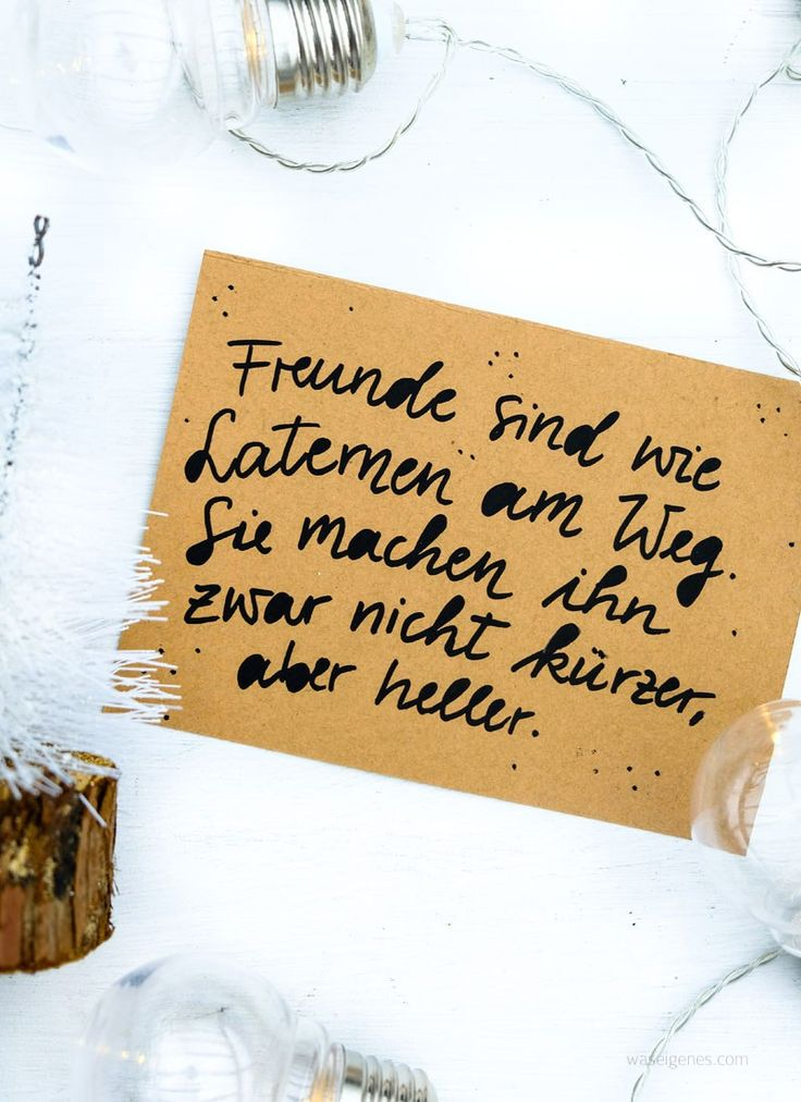 Freunde sind wir Laternen am Weg. Sie machen ihn zwar nicht kürzer, aber heller   Adventskalender der guten Gedanken & Wünsche   waseigenes.com