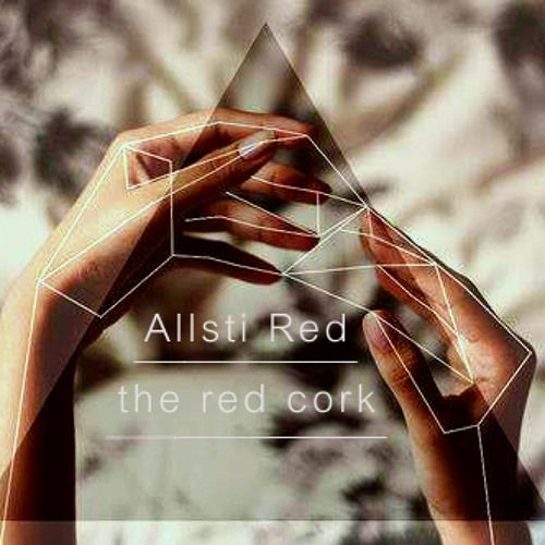 Allsti Red - The red cork by Allsti Red http://ift.tt/1czkgBP techno house chill out jazz soul deep allsti red the cork