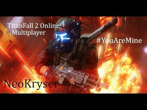 TitanFall 2 Multiplayer #YouAreMine