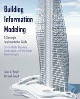 690.0285 SMI / Building information modeling : a strategic implementation guide for architects, engineers constructors, and real estate asset managers