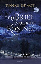 De brief voor de koning | 9789025862909 | Tonke Dragt | Het spannende verhaal van Tiuri die in de nacht voor hij tot ridder zal worden geslagen een geheime opdracht krijgt: hij moet een brief brengen naar de koning van het naburige land.