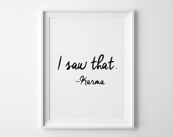 I Saw That, I Saw That Karma, Printable Wall Art, Wall Art Print, Funny Quote, Wall Art Quote, Instant Download, Poster JPG, PDF Print, Cute