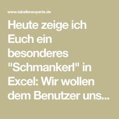 """Heute zeige ich Euch ein besonderes """"Schmankerl"""" in Excel: Wir wollen dem Benutz… – Thomas Knauff"""
