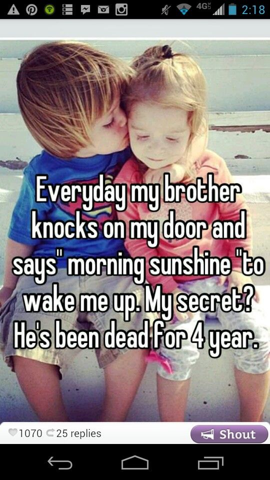 Whisper app, brother, dead, cute, sadBrother Knock, Whisperer App, Confessions Anonymous, Quotes, Secret, Shock Confessions, Whisper App Confessions, Random Awesome, Creepy Stuff