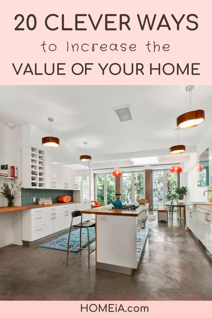 20 Clever Ways To Increase The Value Of Your Home In 2020 Home