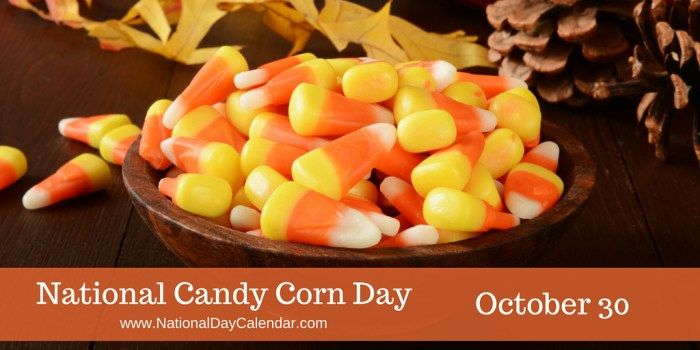 National Candy Corn Day - October 30