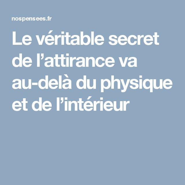 Le véritable secret de l'attirance  va au-delà du physique et de l'intérieur