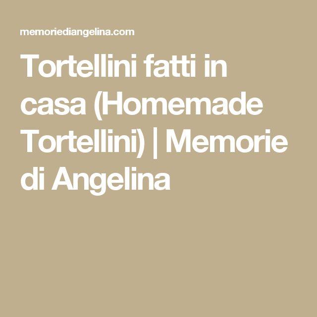 Tortellini fatti in casa (Homemade Tortellini) | Memorie di Angelina