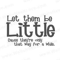 "wall quotes wall decals - ""Let Them Be Little"""
