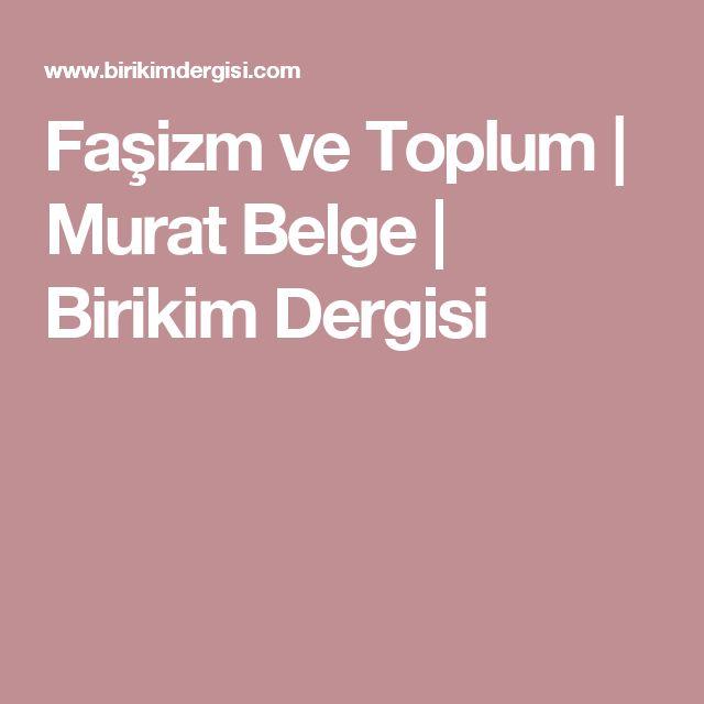 Faşizm ve Toplum | Murat Belge | Birikim Dergisi