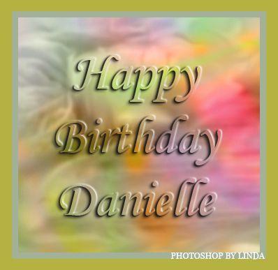 Danielle Happy Birthday Card Happy Birthday Cards Birthday Name Happy Birthday Wishes
