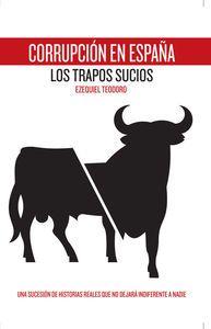 Corrupción en España Los Trapos Sucios de Ezequiel Teodoro http://ellibrodurmiente.org/?p=6907