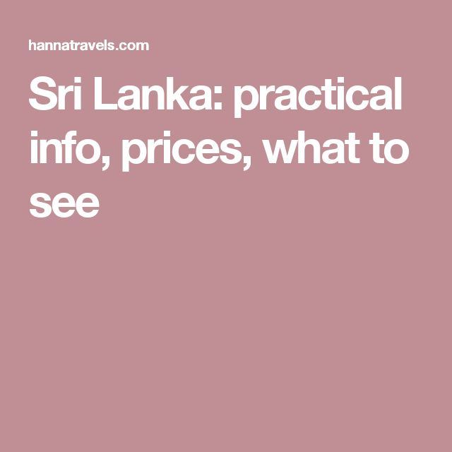 Sri Lanka: practical info, prices, what to see