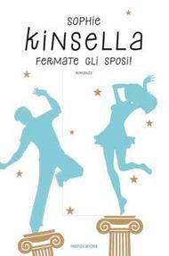 Fermate gli sposi! di Sophie Kinsella (Mondadori, 2013). Clicca per leggere un estratto del romanzo.
