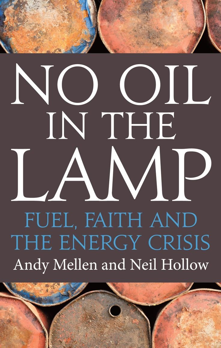 No Oil in the Lamp: Fuel, Faith and the Energy Crisis by Andy Mellen and Neil Hollow.  Published August 2012.