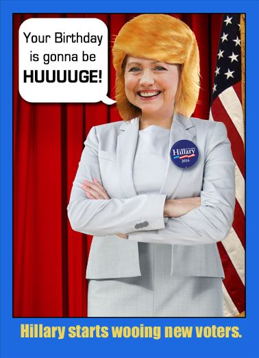 Funny Birthday Card Funny Political Hillary, Trump, Wig, Funny, Political, Election, Huge, Presidential, Clinton, Cruz, Donald, Sanders, Topical, Current, News, Democrat, Republican, Debate, Vote, Bernie, Bern, Hair, HUUUGEST WISHES for a great Birthday!