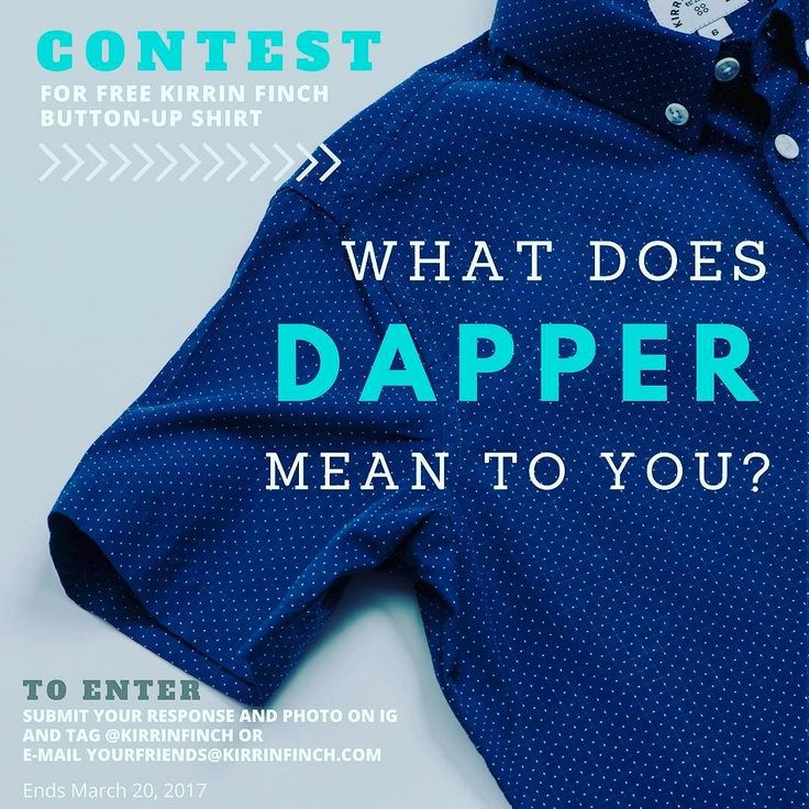 WIN A KIRRIN FINCH BUTTON-UP SHIRT!!!! We are holding a contest and giving away a button-up shirt to the individual who best showcases and describes their dapper style. The best submissions will be featured on our website in an upcoming blog post and the top submission will win a Kirrin Finch button-up shirt of their choice.  CONTEST INSTRUCTIONS: - Submit a photo of yourself wearing what you consider to be a dapper outfit - Provide a short paragraph about what dapper means to you and why…