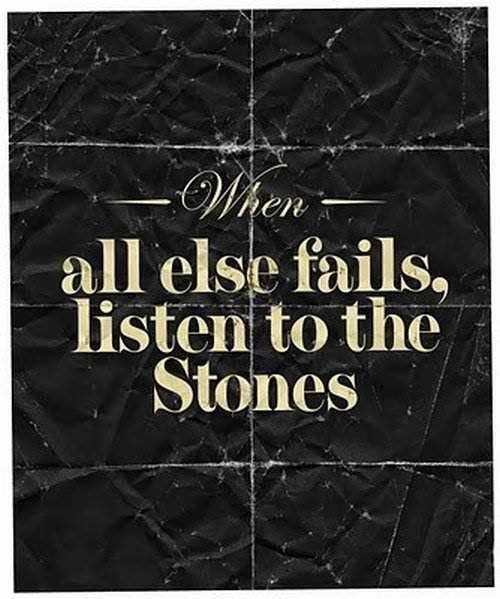 When all else fails ~ Rolling Stones!