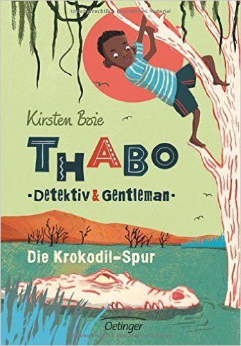 Thabo: Detektiv und Gentleman - Die Krokodil-Spur: Amazon.de: Kirsten Boie, Maja Bohn: Bücher