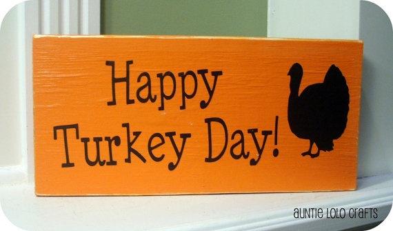 Happy Turkey Day Wood Sign $10.00