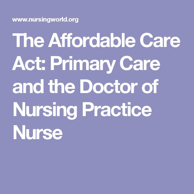 The Affordable Care Act: Primary Care and the Doctor of Nursing Practice Nurse
