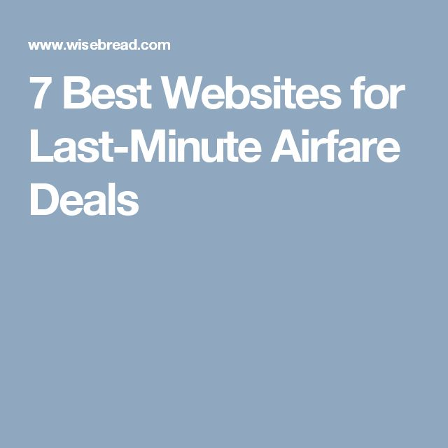 7 Best Websites for Last-Minute Airfare Deals