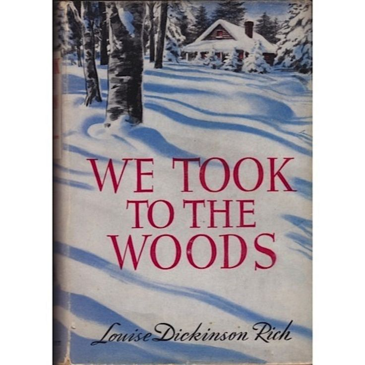 We Took to the Woods by Louise Dickinson Rich - Vintage Hardcover 1942 First Edition - With Dust Jacket
