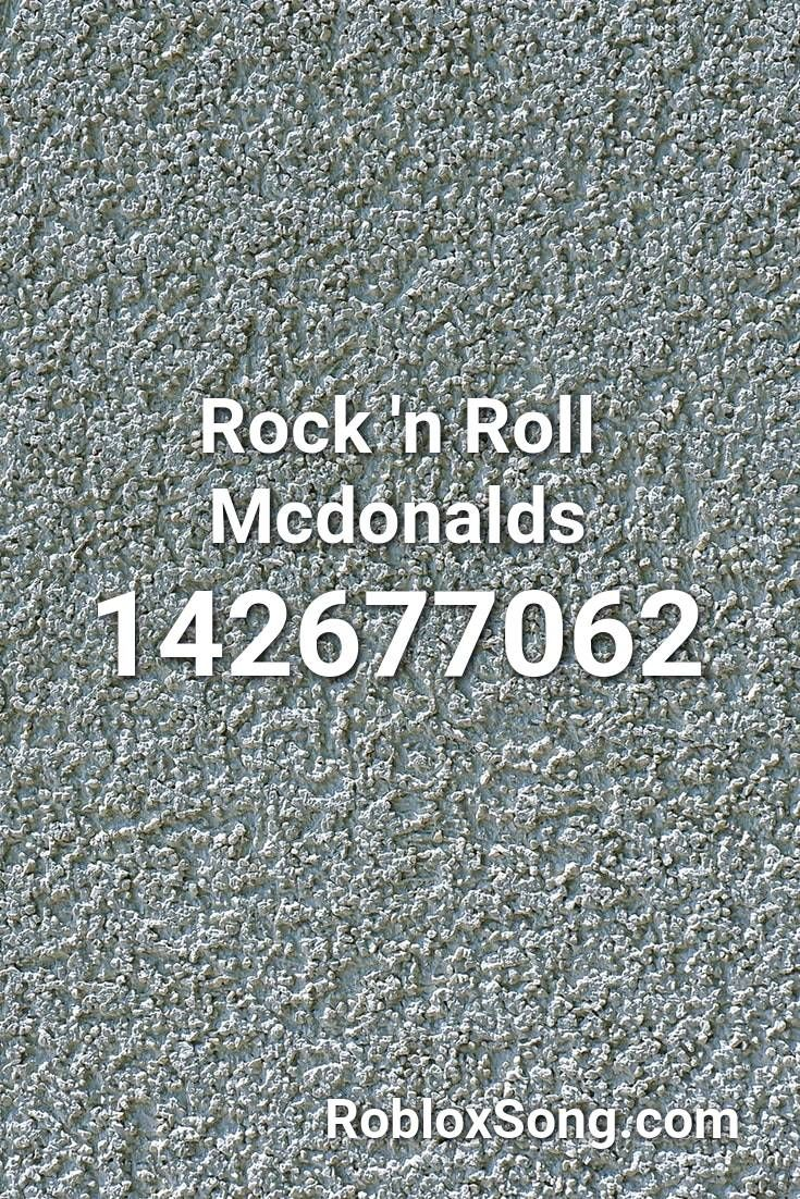 Rock N Roll Mcdonalds Roblox Id Roblox Music Codes In 2020