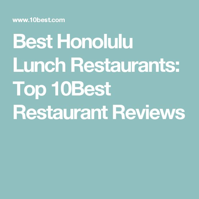 Best Honolulu Lunch Restaurants: Top 10Best Restaurant Reviews