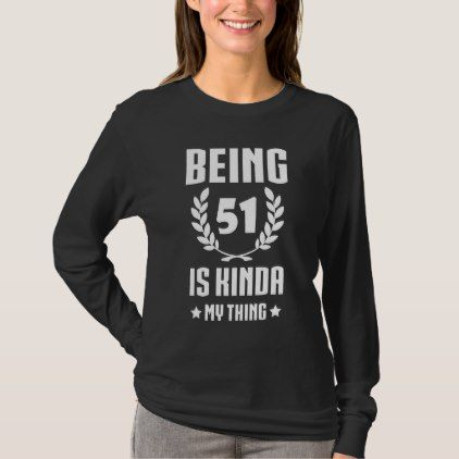 Great 51st Birthday Shirt For Women Men