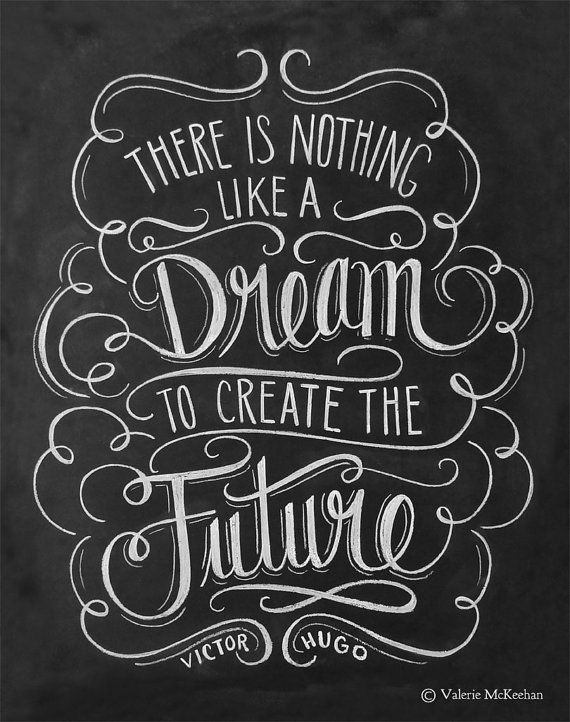 There is nothing like a dream to create the future.