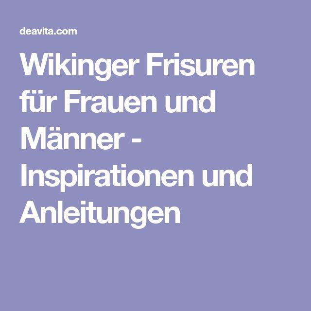 Wikinger Frisuren für Frauen und Männer - Inspirationen und Anleitungen