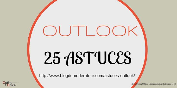 25 astuces pour maîtriser #Outlook (via @BlogModerateur) http://www.blogdumoderateur.com/astuces-outlook/