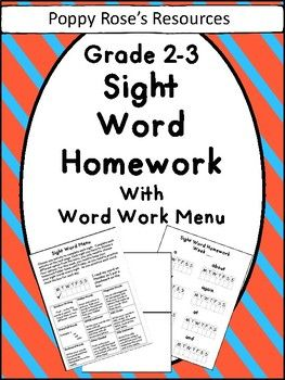 Encourage sight word recognition with this amazing sight word homework pack! Product contains : The second-third grade high frequency sight words on weekly homework sheets (8 per page = 30 weeks of spelling homework Sight word Choice menu for various activities ( Canadian spelling of COLOUR