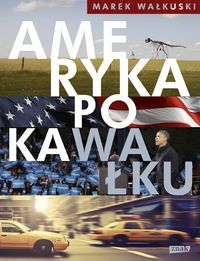 """Marek Wałkuski to dziennikarz Polskiego Radia, który od dwunastu lat mieszka w Stanach Zjednoczonych. W swojej książce """"Ameryka po kaWałku"""" opowiada o tym jak kawałek po kawałku testuje ten kraj na własnej skórze i wyjaśnia dlaczego tak spodobało mu się w Ameryce.  www.dom-ksiazki.pl/opracowania-ogolne-2/ameryka-po-kawalku"""