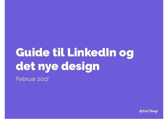 Guide til LinkedIn og  det nye design  Februar 2017