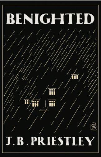 Benighted (1927) by J.B. Priestley http://www.valancourtbooks.com/benighted-1927.html