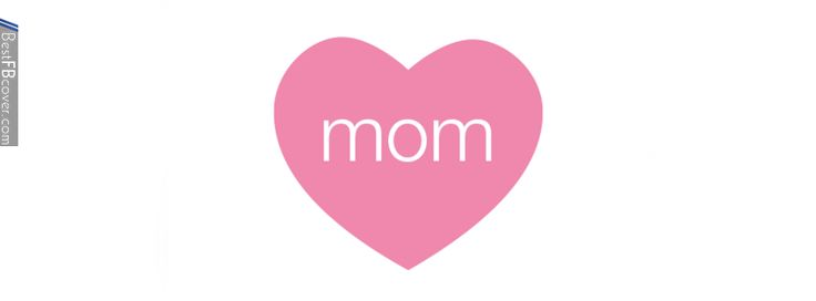 mom love facebook cover photo | Best FB Cover