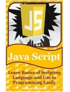 JavaScript: Learn Basics of Scripting Language and Use in Programming Easily free download by James Jackson ISBN: 9781540875358 with BooksBob. Fast and free eBooks download.  The post JavaScript: Learn Basics of Scripting Language and Use in Programming Easily Free Download appeared first on Booksbob.com.