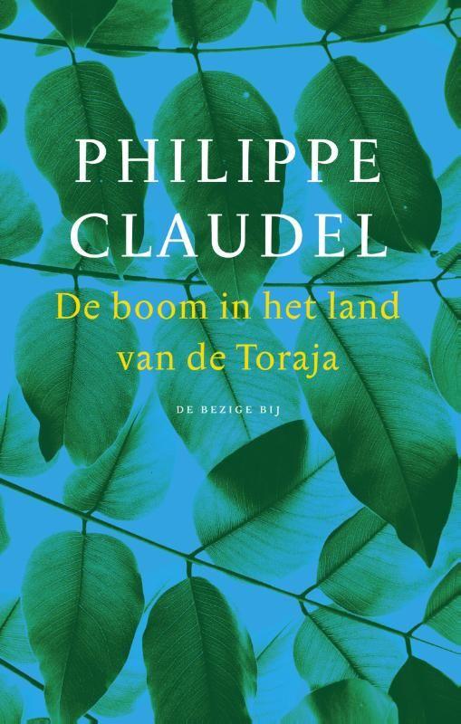 Recensie: De boom in het land van de Toraja, Philippe Claudel – MustReads