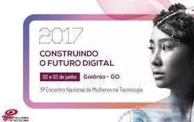 Vem aí o MNT 2017 - 5º Encontro Nacional de Mulheres na Tecnologia – Não perca! http://mulhernaweb.blogspot.com.br/2017/05/vem-ai-o-5-encontro-nacional-de.html