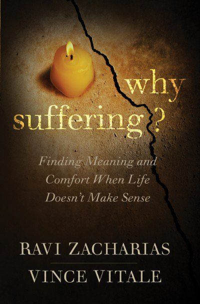Why Suffering? by Ravi Zacharias and Vince Vitale
