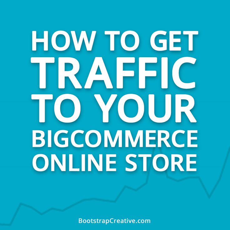 How to Get Traffic to Your Bigcommerce Store