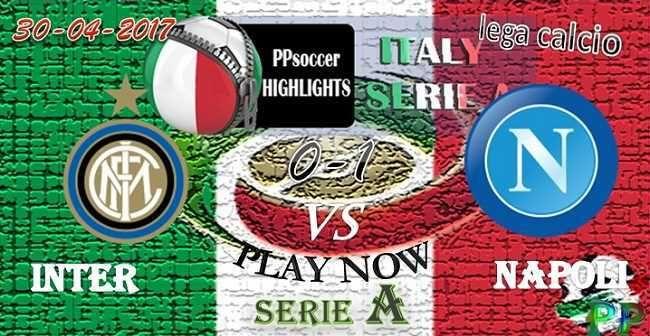 Inter 0 - 1 Napoli HIGHLIGHTS 30.04.2017