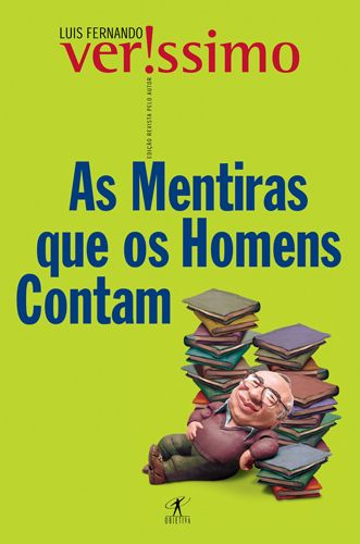 As mentiras que os homens contam - Luis Fernando Veríssimo…