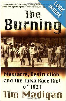 The Burning: Massacre, Destruction, And The Tulsa Race Riot Of 1921 By Timu2026  Find This Pin And More On Black Wall Street ...