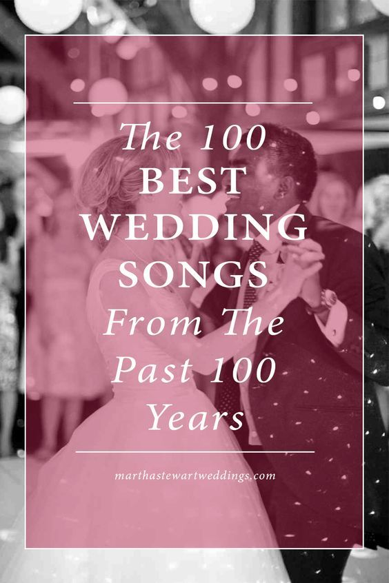 The 100 Best Wedding Songs from the Past 100 Years | Martha Stewart Weddings
