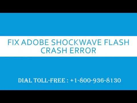 Fix Adobe Shockwave Flash Crash Error Dial Toll-Free : +1-800-936-8130 Watch Video: https://www.youtube.com/watch?v=AHdRijvxhYk&feature=youtu.be