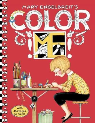 With all the warmth and charm of New York Times bestselling artist Mary Engelbreit's books Color ME</em> will make an artist out of YOU! Mary Engelbreit's distinctive illustrations are recognized the world over—and now fans can ad...